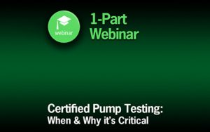 A Free Joint Hydro & HI Webinar Offers Insights on When and Why Certified Pump Testing is Critical